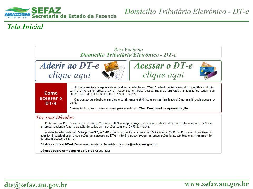 dte@sefaz.am.gov.br www.sefaz.am.gov.br Como Aderir ao DT-e Para Aderir ao DT-e Passo 1: Na Tela inicial escolha a Opção de Adesão ao DT-E (lado esquerdo, em Azul)