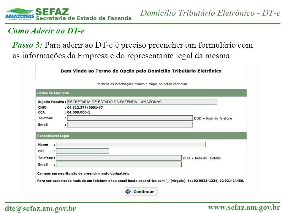 dte@sefaz.am.gov.br www.sefaz.am.gov.br Minha empresa possui 2 inscrições, tenho de fazer duas adesões.