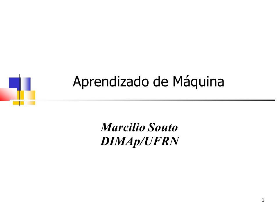 1 Aprendizado de Máquina Marcilio Souto DIMAp/UFRN