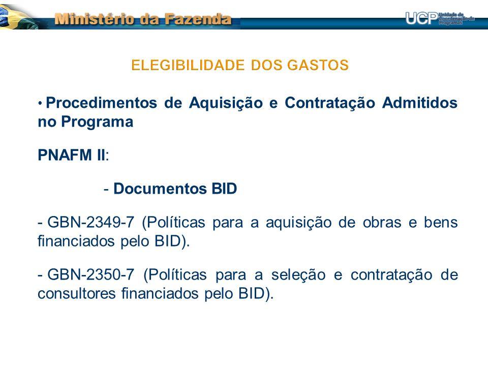 Procedimentos de Aquisição e Contratação Admitidos no Programa PNAFM II: - Documentos BID - GBN-2349-7 (Políticas para a aquisição de obras e bens financiados pelo BID).