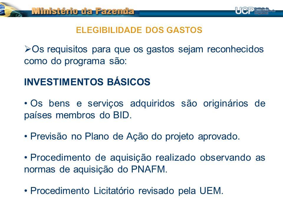 Os requisitos para que os gastos sejam reconhecidos como do programa são: INVESTIMENTOS BÁSICOS Os bens e serviços adquiridos são originários de países membros do BID.