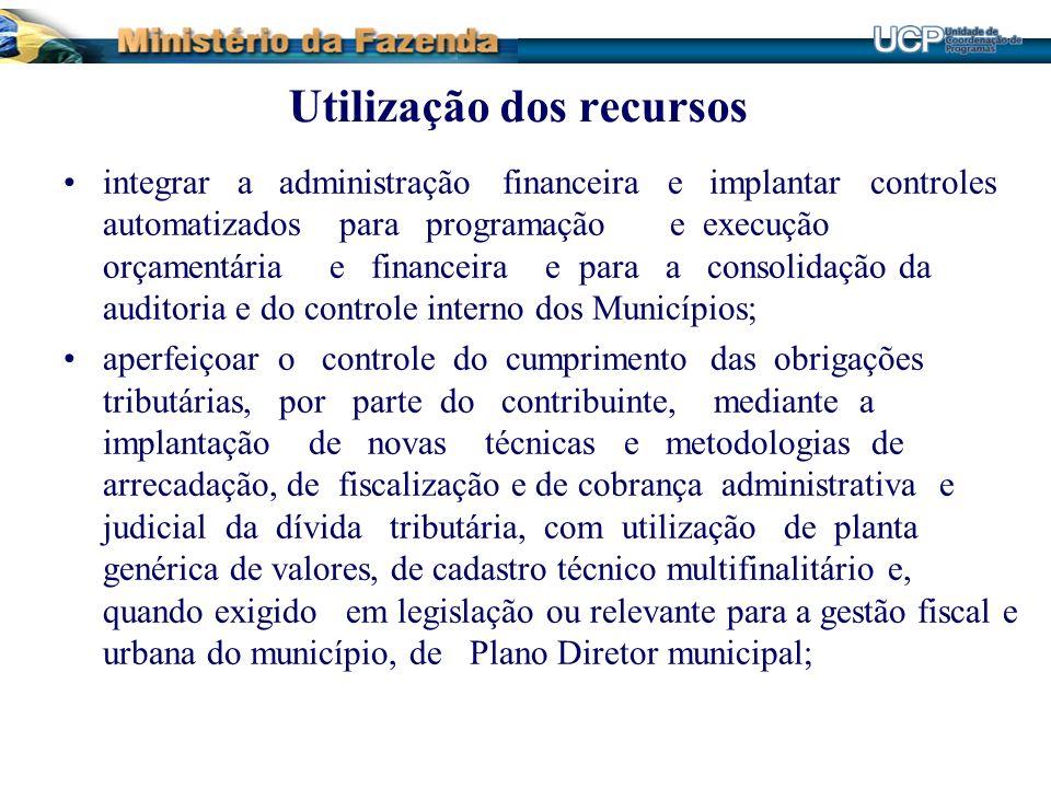 Utilização dos recursos integrar a administração financeira e implantar controles automatizados para programação e execução orçamentária e financeira