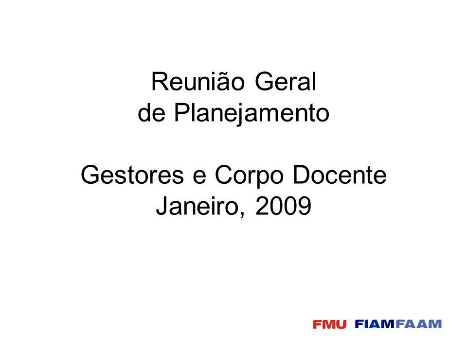 Reunião Geral de Planejamento Gestores e Corpo Docente Janeiro, 2009