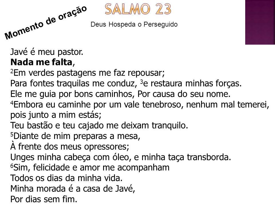 Deus Hospeda o Perseguido Momento de oração Javé é meu pastor.