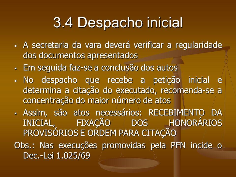 3.4 Despacho inicial A secretaria da vara deverá verificar a regularidade dos documentos apresentados A secretaria da vara deverá verificar a regulari