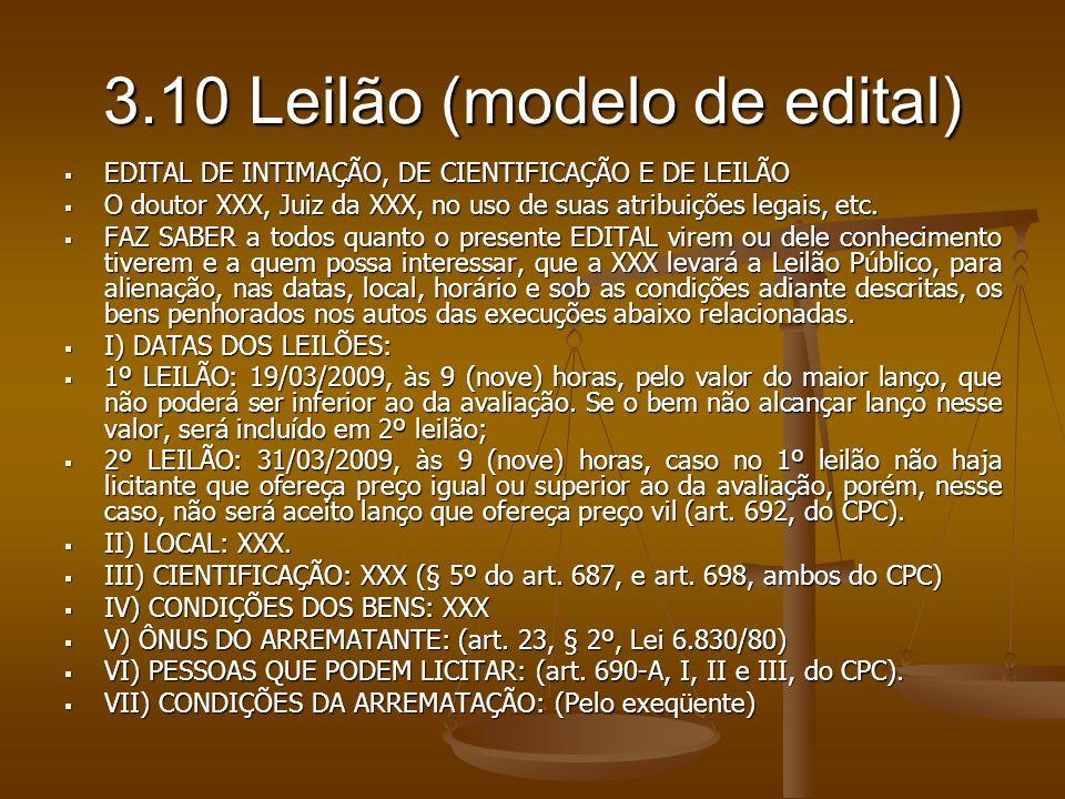 3.10 Leilão (modelo de edital) EDITAL DE INTIMAÇÃO, DE CIENTIFICAÇÃO E DE LEILÃO EDITAL DE INTIMAÇÃO, DE CIENTIFICAÇÃO E DE LEILÃO O doutor XXX, Juiz