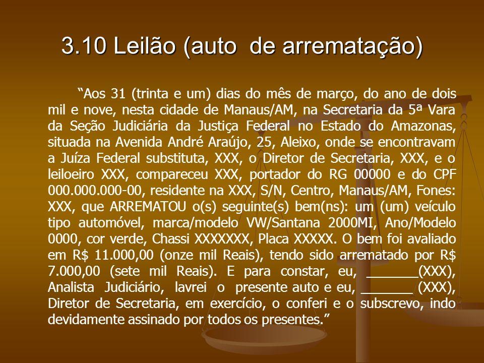 3.10 Leilão (auto de arrematação) Aos 31 (trinta e um) dias do mês de março, do ano de dois mil e nove, nesta cidade de Manaus/AM, na Secretaria da 5ª