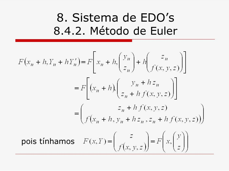 8. Sistema de EDOs 8.4.2. Método de Euler pois tínhamos