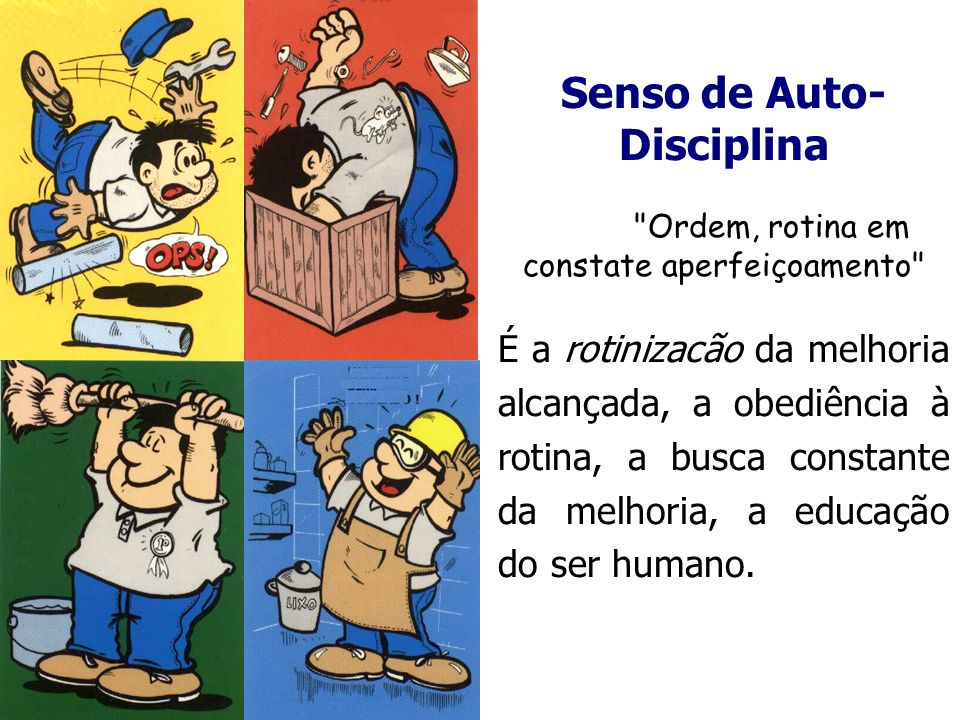 Senso de Auto- Disciplina