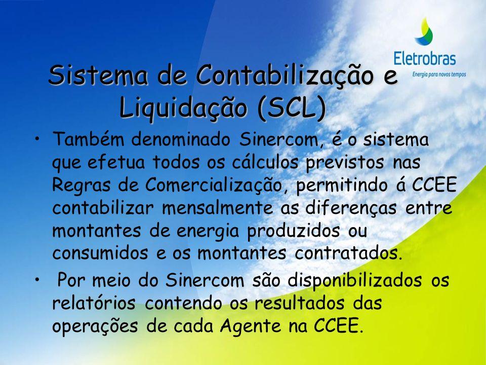 Sistema de Contabilização e Liquidação (SCL) Também denominado Sinercom, é o sistema que efetua todos os cálculos previstos nas Regras de Comercializa