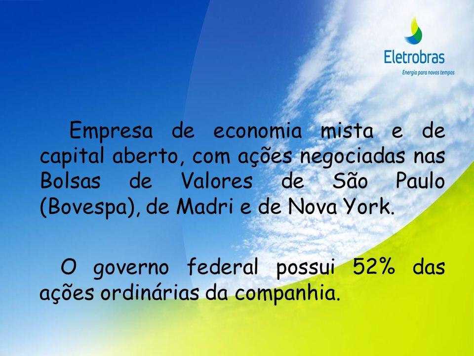 Empresa de economia mista e de capital aberto, com ações negociadas nas Bolsas de Valores de São Paulo (Bovespa), de Madri e de Nova York. O governo f