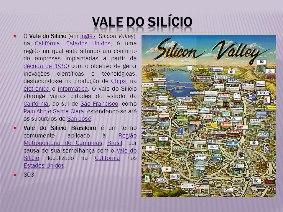 O Vale do Silício (em inglês: Silicon Valley), na Califórnia, Estados Unidos, é uma região na qual está situado um conjunto de empresas implantadas a
