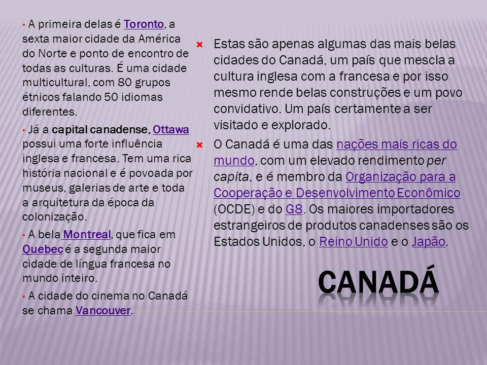 A primeira delas é Toronto, a sexta maior cidade da América do Norte e ponto de encontro de todas as culturas. É uma cidade multicultural, com 80 grup