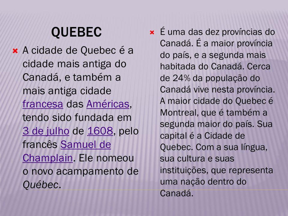 QUEBEC A cidade de Quebec é a cidade mais antiga do Canadá, e também a mais antiga cidade francesa das Américas, tendo sido fundada em 3 de julho de 1