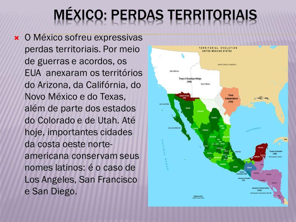 O México sofreu expressivas perdas territoriais. Por meio de guerras e acordos, os EUA anexaram os territórios do Arizona, da Califórnia, do Novo Méxi