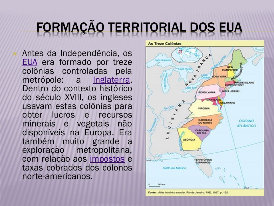 Antes da Independência, os EUA era formado por treze colônias controladas pela metrópole: a Inglaterra. Dentro do contexto histórico do século XVIII,