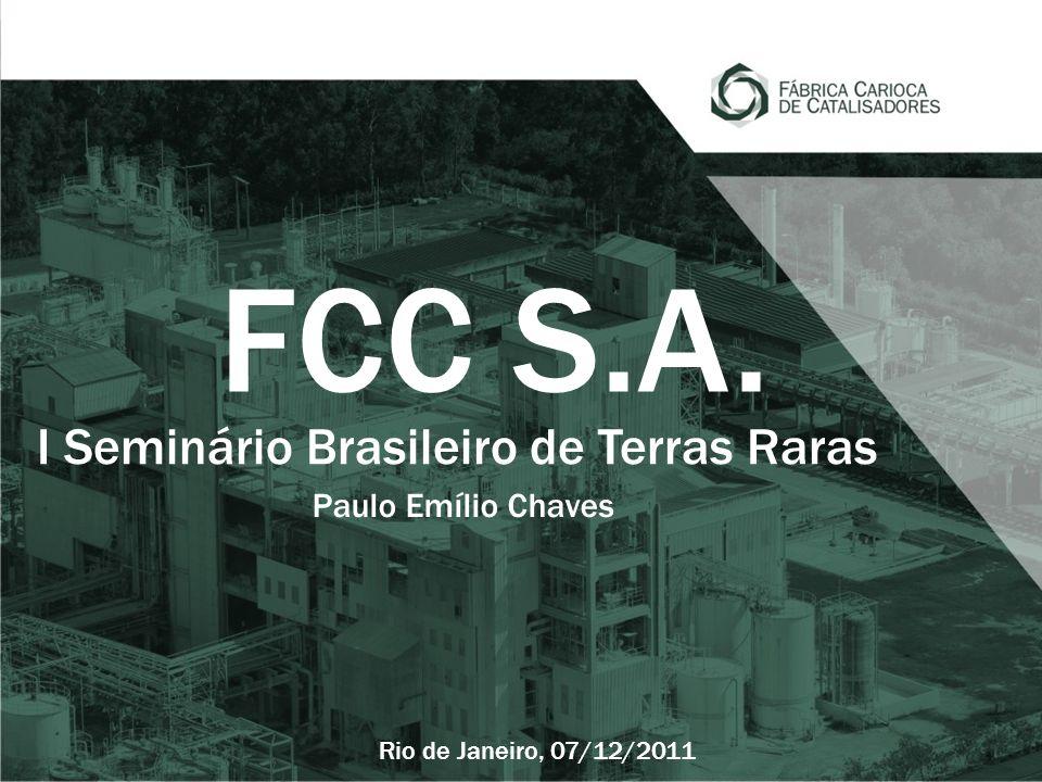 I Seminário Brasileiro de Terras Raras Rio de Janeiro, 07/12/2011 Paulo Emílio Chaves FCC S.A.