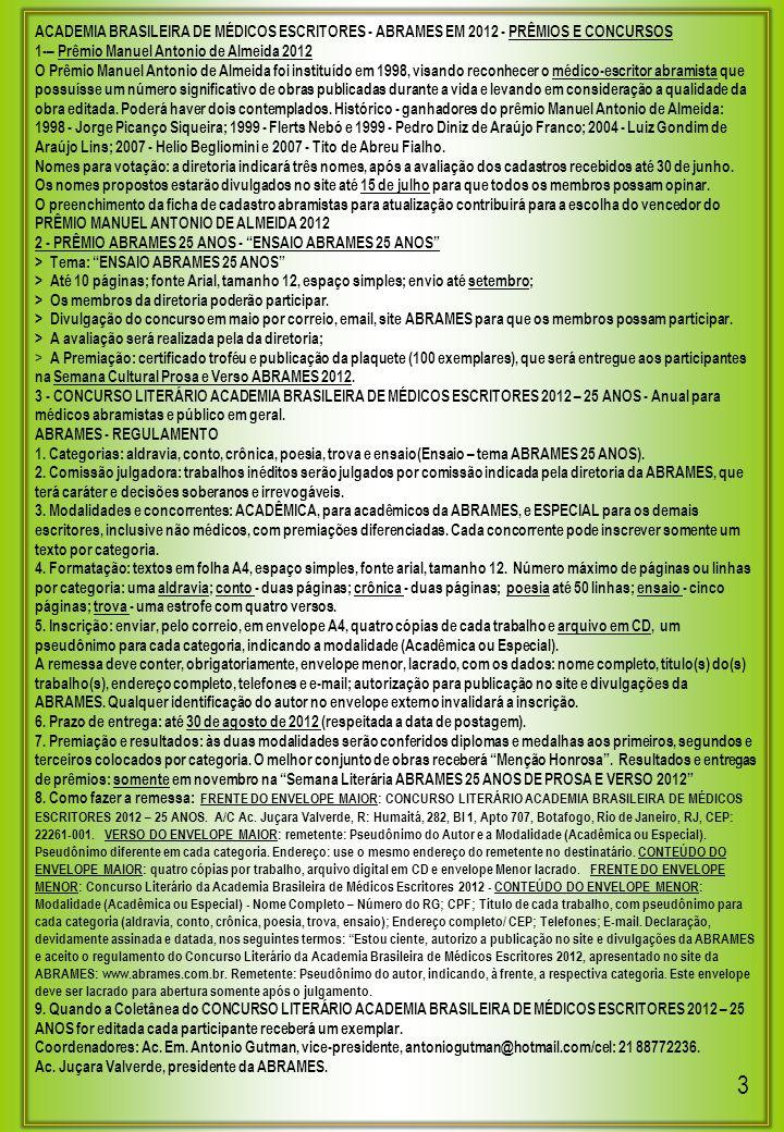 FICHA DE CADASTRO ABRA MÊS 2012 ACADEMIA BRASILEIRA DE MÉDICOS ESCRITORES 2012 - 25 anos www.abrames.com.br; abrames.rj@gmail.com NOME COMPLETO_____________________________________ CADEIRA Nº__ NOME LITERÁRIO__________________________________________________ ENDEREÇO_______________________________________________________ CEP_________________ CIDADE_______________________ ESTADO______ PAÍS___________________________ TELEFONE_DDD_______________ E - MAIL: ___________________________ CELULAR_DDD__________________________ CONSULTÓRIO - ENDEREÇO________________________________________ CEP_________________ CIDADE_______________________ ESTADO______ TELEFONE DDD________________E - MAIL: ___________________________ NASCIMENTO _______/_______/_______ IDENTIDADE_________________________CPF__________________________ PROFISSÃO__MÉDICO, PROFESSOR_____.