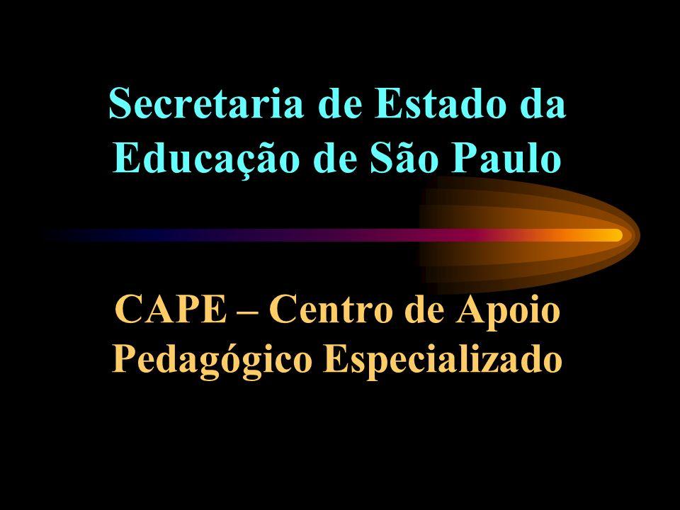 Secretaria de Estado da Educação de São Paulo CAPE – Centro de Apoio Pedagógico Especializado