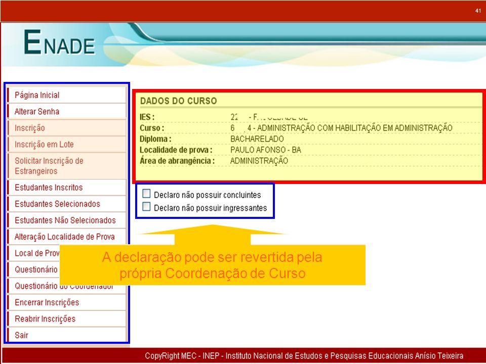 41 O curso não tem concluinte e/ou ingressante para participação no Enade 2011 A dupla declaração inibe as funcionalidades de inscrição A declaração p