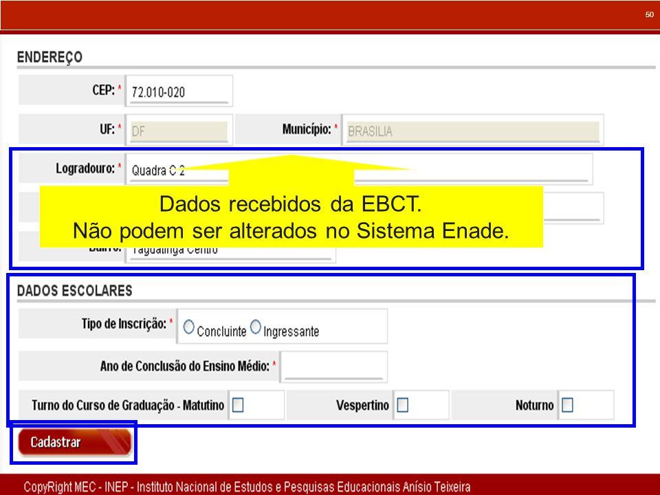 50 Dados recebidos da EBCT. Não podem ser alterados no Sistema Enade.