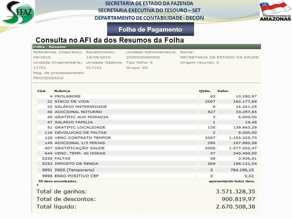 SECRETARIA DE ESTADO DA FAZENDA SECRETARIA EXECUTIVA DO TESOURO – SET DEPARTAMENTO DE CONTABILIDADE - DE CON Folha de Pagamento Consulta no AFI da dos