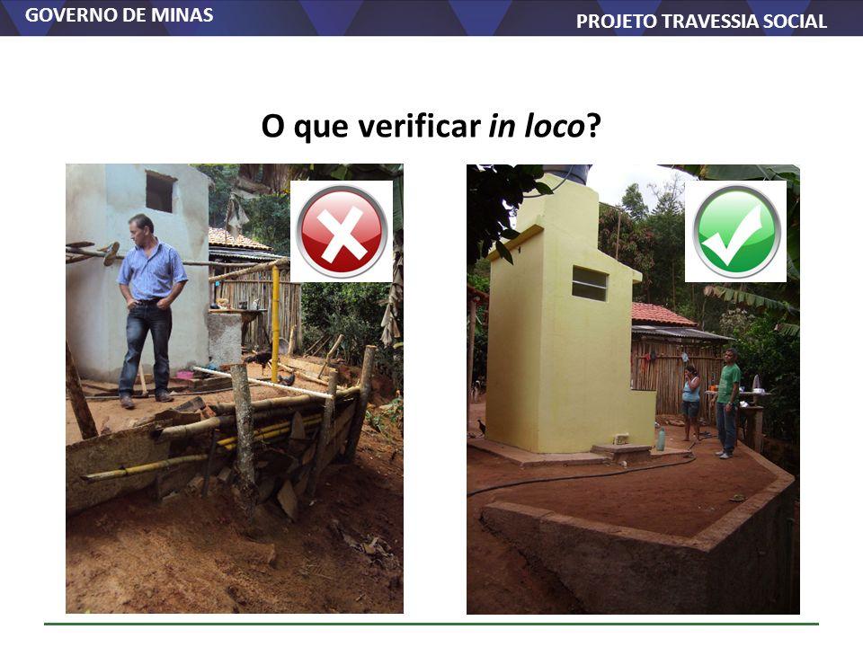 GOVERNO DE MINAS PROJETO TRAVESSIA SOCIAL O que verificar in loco?