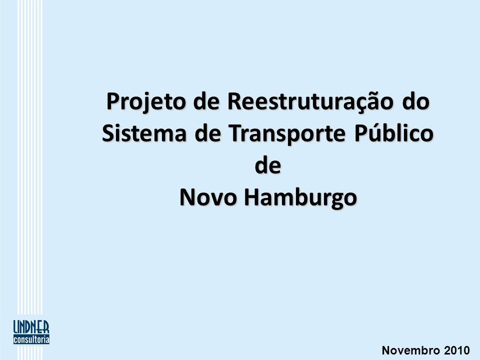 Projeto de Reestruturação do Sistema de Transporte Público de Novo Hamburgo Novembro 2010