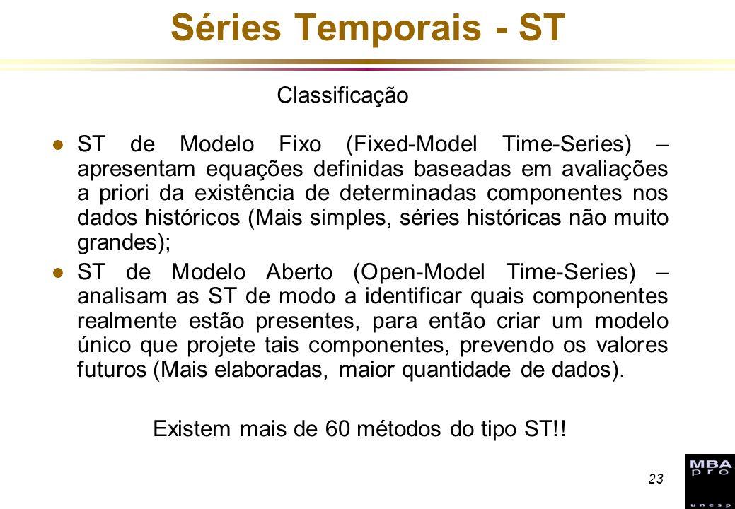 23 Séries Temporais - ST l ST de Modelo Fixo (Fixed-Model Time-Series) – apresentam equações definidas baseadas em avaliações a priori da existência d