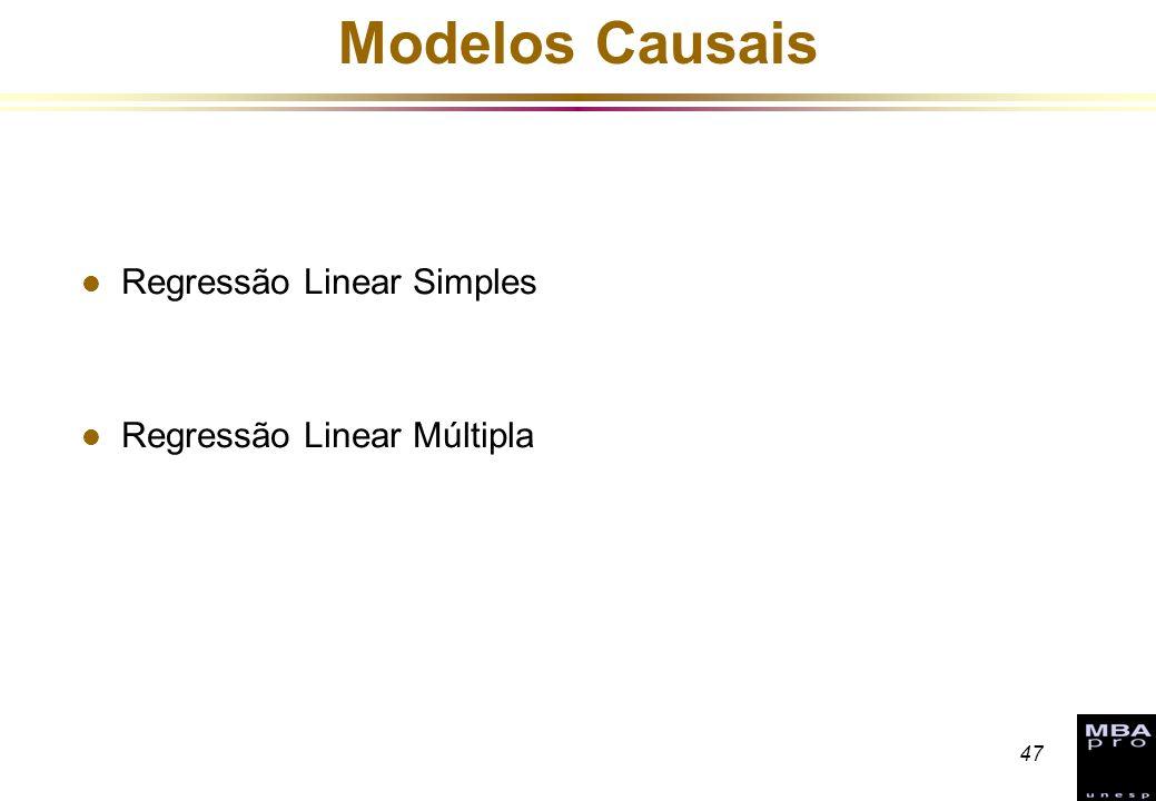 47 Modelos Causais l Regressão Linear Simples l Regressão Linear Múltipla