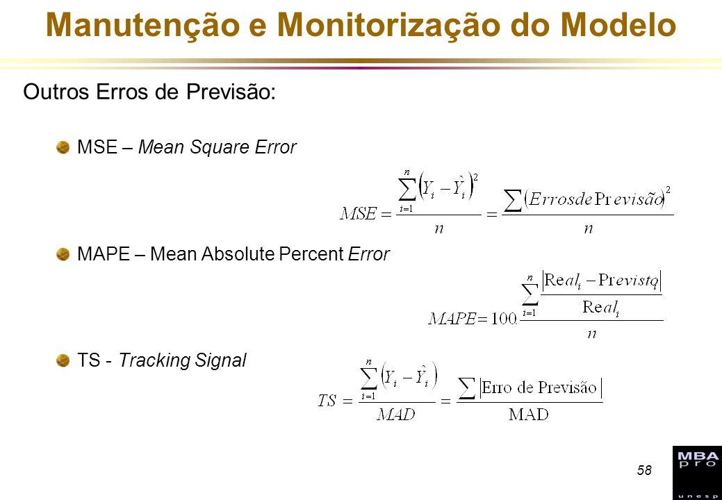 58 Manutenção e Monitorização do Modelo Outros Erros de Previsão: MSE – Mean Square Error MAPE – Mean Absolute Percent Error TS - Tracking Signal