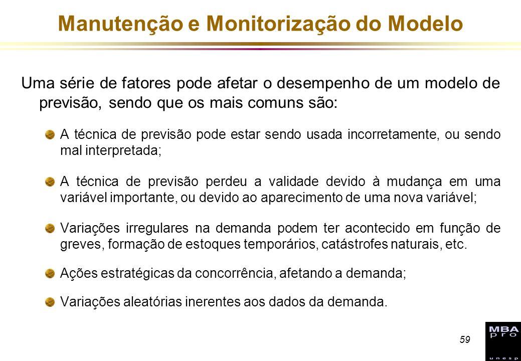 59 Manutenção e Monitorização do Modelo Uma série de fatores pode afetar o desempenho de um modelo de previsão, sendo que os mais comuns são: A técnic