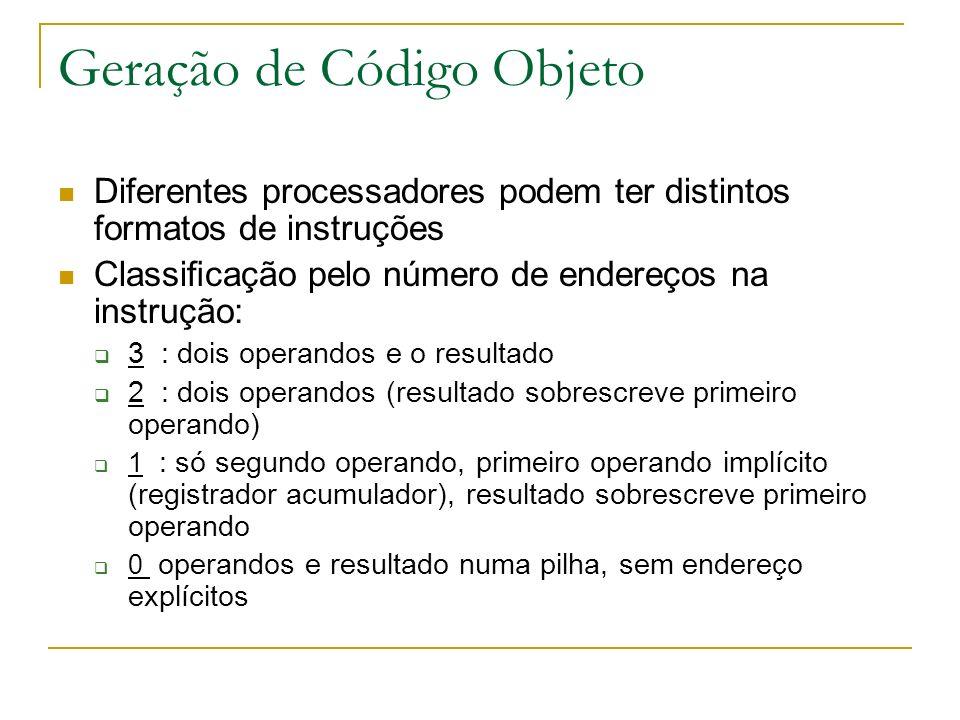 Diferentes processadores podem ter distintos formatos de instruções Classicação pelo número de endereços na instrução: 3 : dois operandos e o resultad