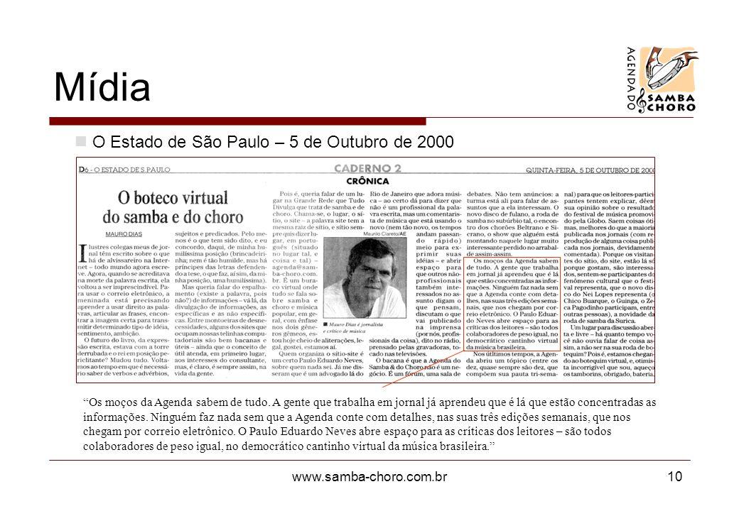www.samba-choro.com.br10 Os moços da Agenda sabem de tudo. A gente que trabalha em jornal já aprendeu que é lá que estão concentradas as informações.