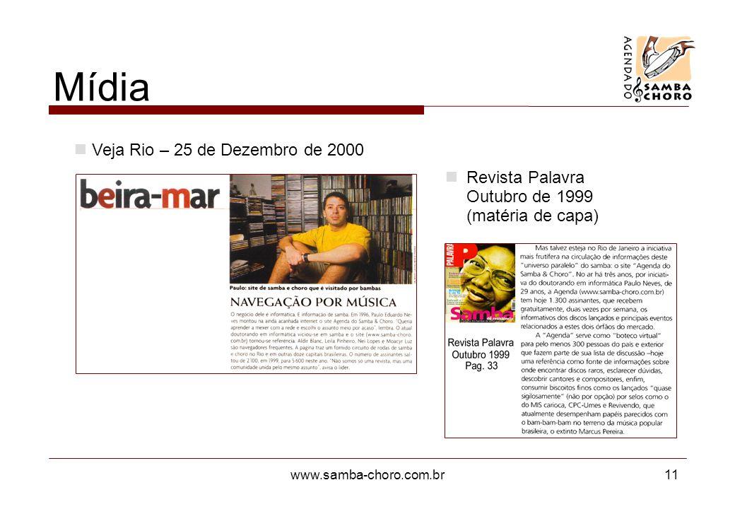 www.samba-choro.com.br11 Revista Palavra Outubro de 1999 (matéria de capa) Veja Rio – 25 de Dezembro de 2000 Mídia
