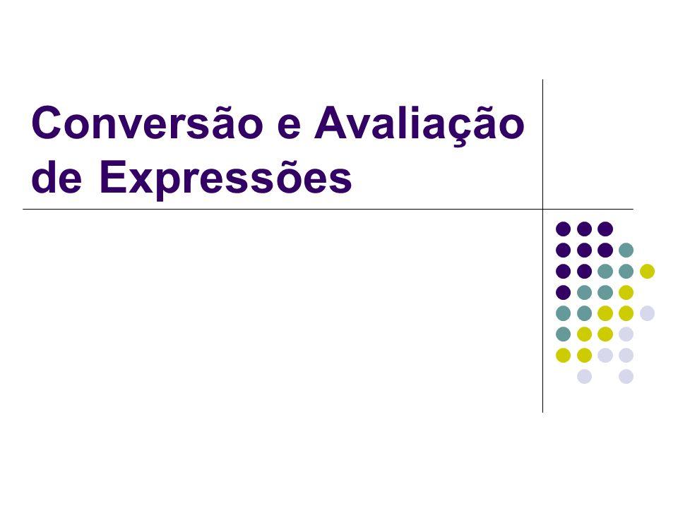 Conversão e Avaliação deExpressões