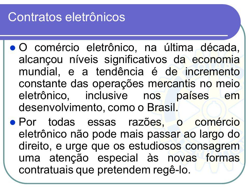 Contratos eletrônicos O comércio eletrônico, na última década, alcançou níveis significativos da economia mundial, e a tendência é de incremento const