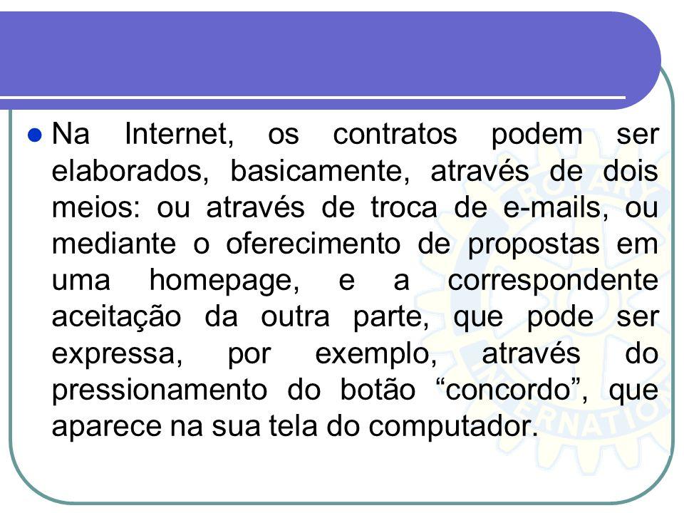 Na Internet, os contratos podem ser elaborados, basicamente, através de dois meios: ou através de troca de e-mails, ou mediante o oferecimento de prop