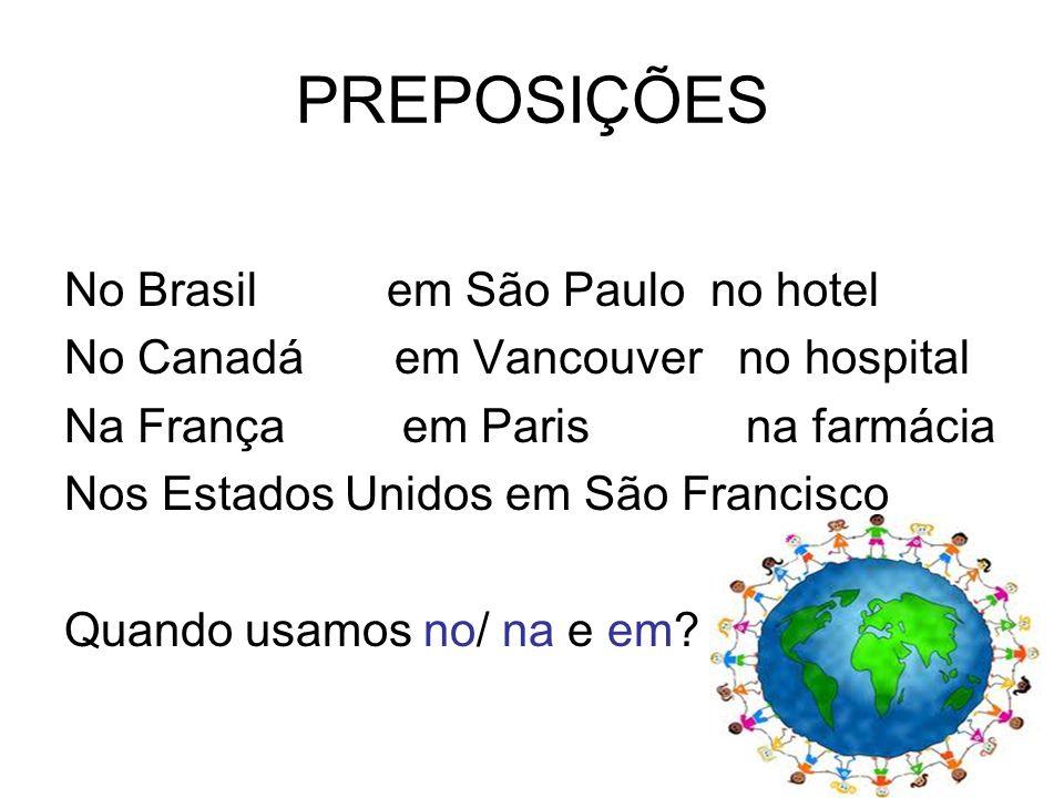 Exceções Eu moro em Portugal, Israel e em Cuba. Eu moro no Rio de Janeiro, no Cairo e no Porto.