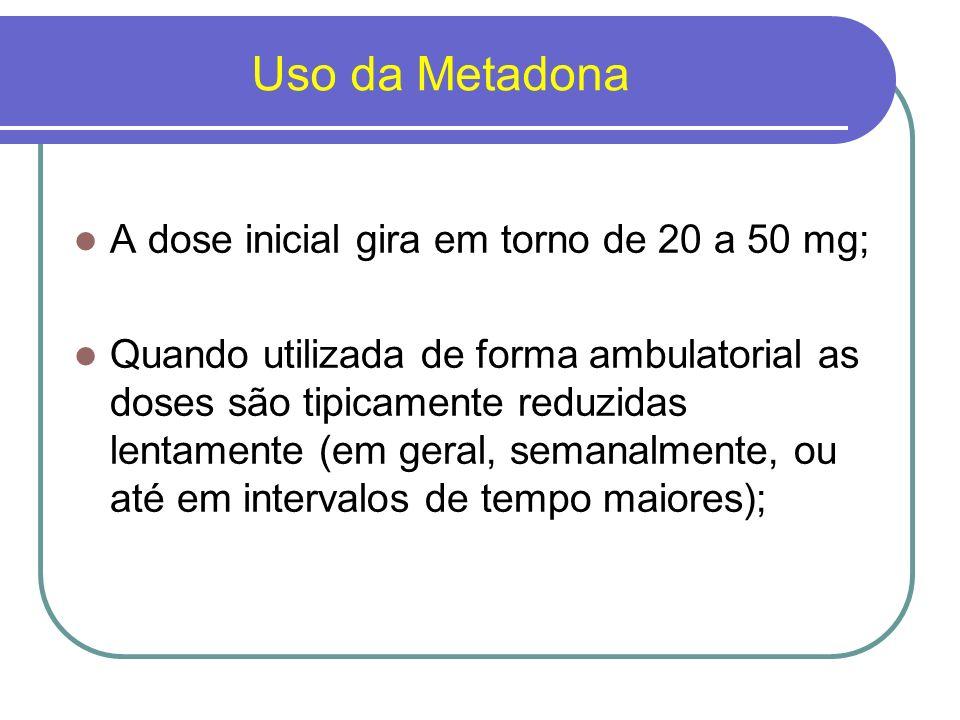 Uso da Metadona As reduções podem ocorrer em incrementos progressivamente menores quando as doses diárias chegam a 30 mg ou menos; Em geral, os pacientes têm melhores desfechos no longo prazo na manutenção com a metadona do que com sua retirada, mesmo quando essas abstinências ocorrem em vários meses.