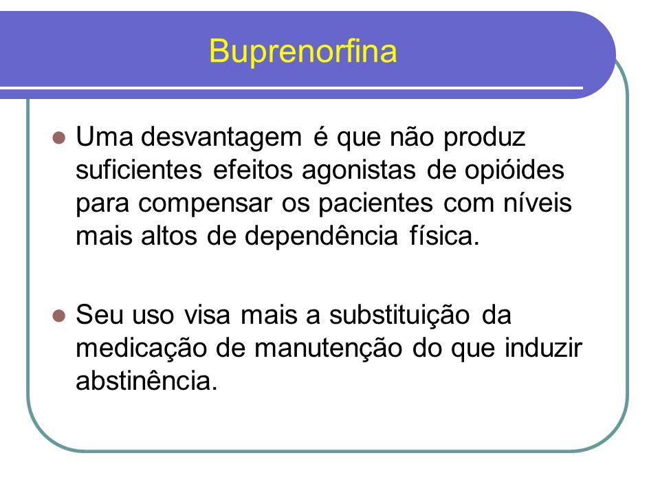 Terapias de não substituição: Envolvem a clonidina e os tratamentos sintomáticos ;