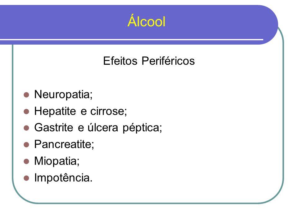 Tratamento do Alcoolismo Benzodiazepínicos Antipsicóticos Dissulfiram Naltrexona Acamprosato Outras drogas Psicoterapia