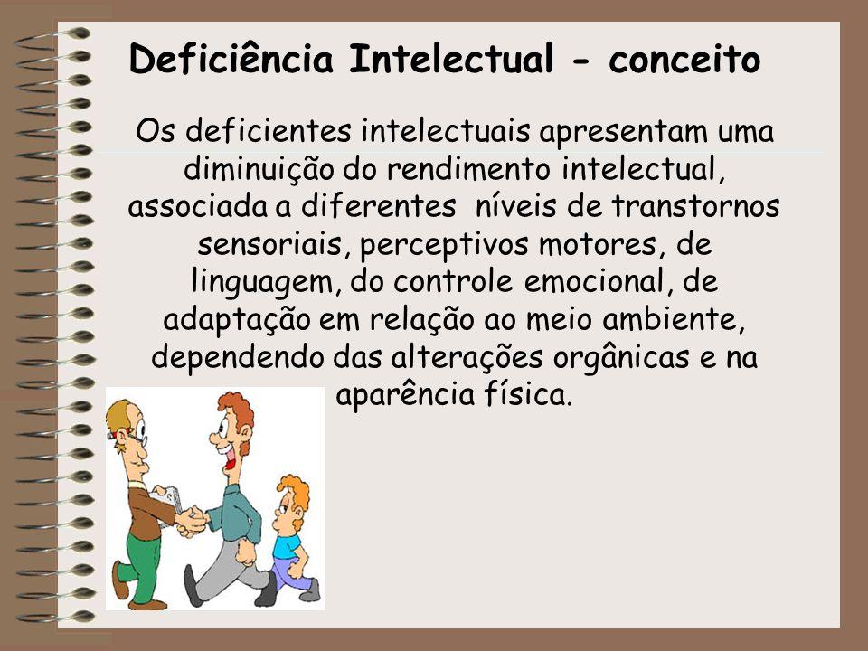 Os deficientes intelectuais apresentam uma diminuição do rendimento intelectual, associada a diferentes níveis de transtornos sensoriais, perceptivos