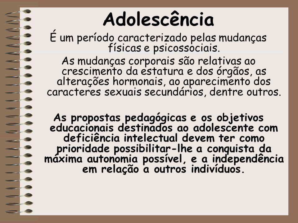 Adolescência É um período caracterizado pelas mudanças físicas e psicossociais. As mudanças corporais são relativas ao crescimento da estatura e dos ó