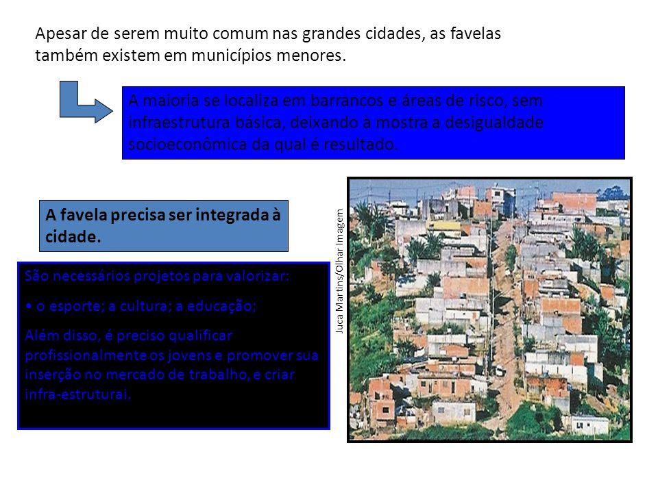 Juca Martins/Olhar Imagem Apesar de serem muito comum nas grandes cidades, as favelas também existem em municípios menores.
