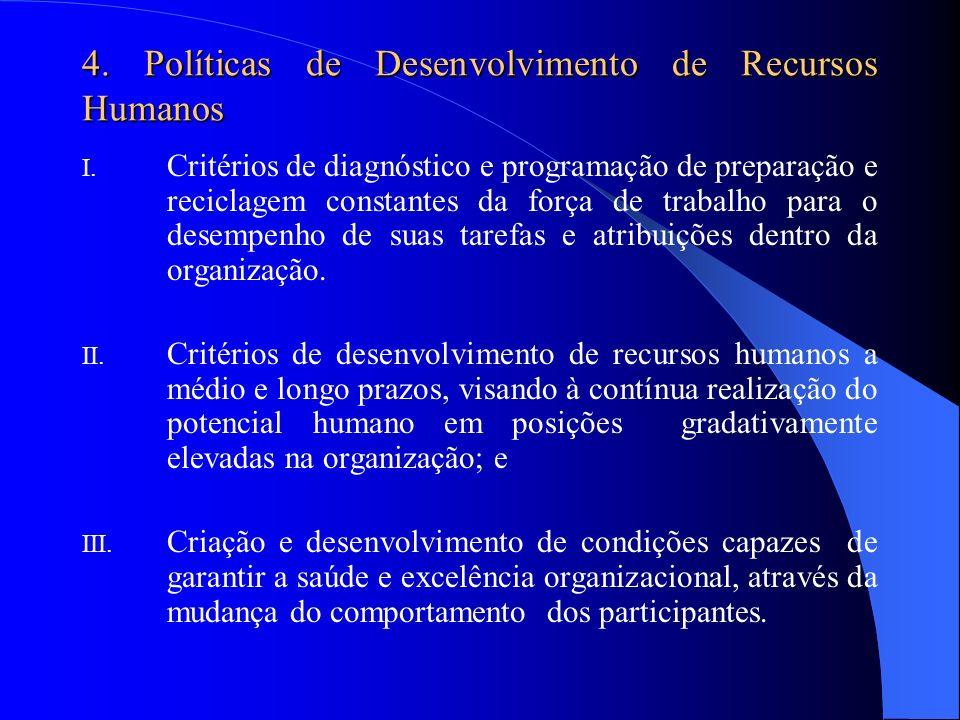 4. Políticas de Desenvolvimento de Recursos Humanos I. Critérios de diagnóstico e programação de preparação e reciclagem constantes da força de trabal
