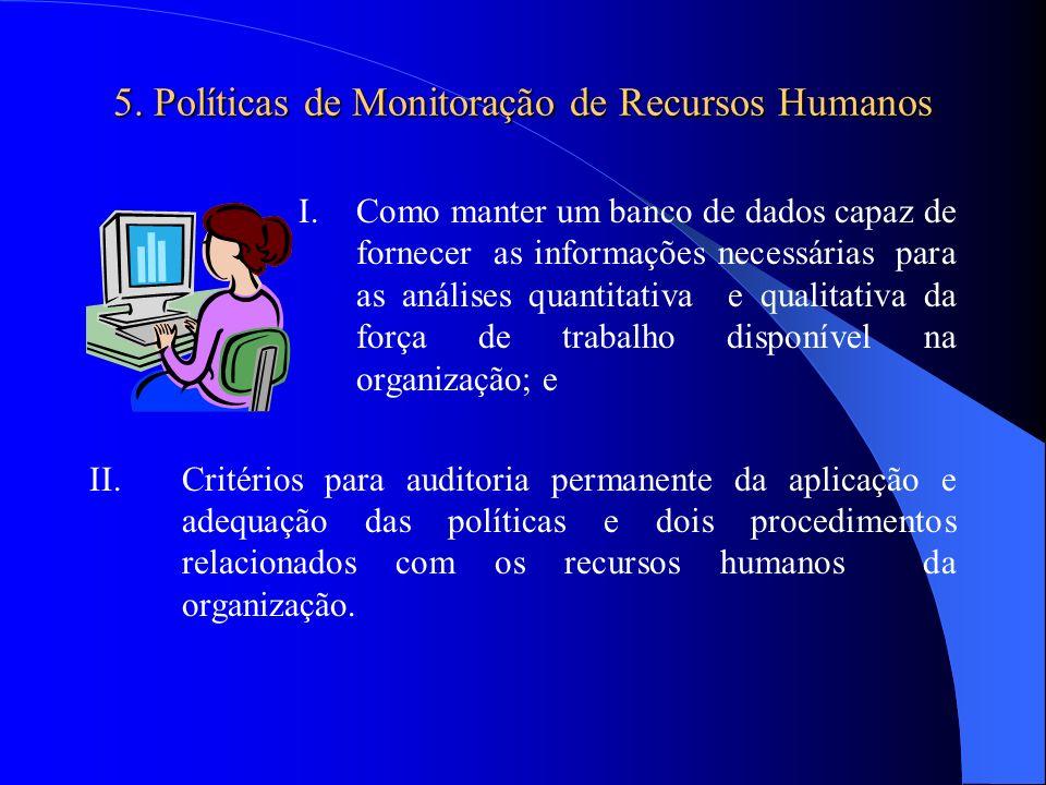 5. Políticas de Monitoração de Recursos Humanos I.Como manter um banco de dados capaz de fornecer as informações necessárias para as análises quantita