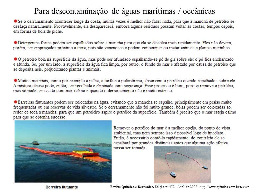 Para descontaminação de águas marítimas / oceânicas Revista Química e Derivados. Edição nº 472 - Abril de 2008 - http://www.quimica.com.br/revista
