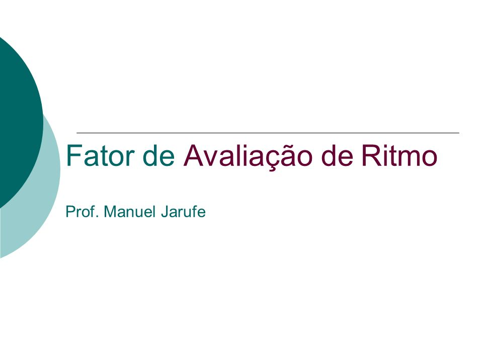 Fator de Avaliação de Ritmo Prof. Manuel Jarufe