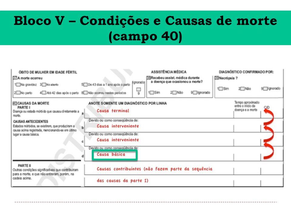 Bloco V – Condições e Causas de morte (campo 40)